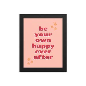 Be your own happy ever after framed wall art 8x10